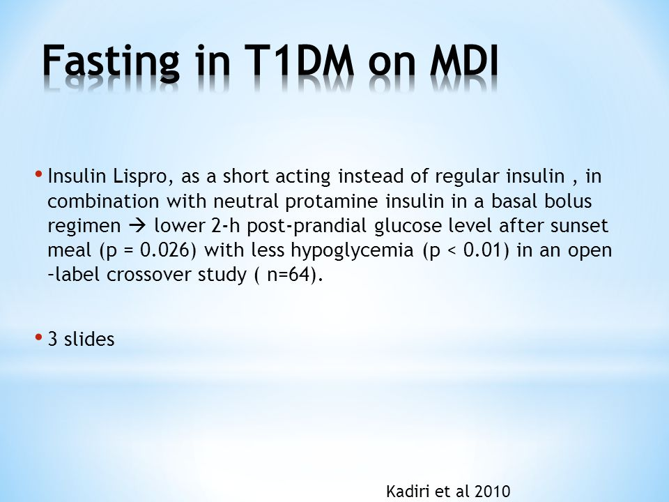 Insulin Lispro, as a short acting instead of regular insulin, in combination with neutral protamine insulin in a basal bolus regimen  lower 2-h post-