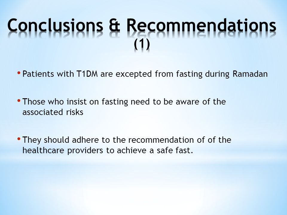Patients with T1DM are excepted from fasting during Ramadan Those who insist on fasting need to be aware of the associated risks They should adhere to