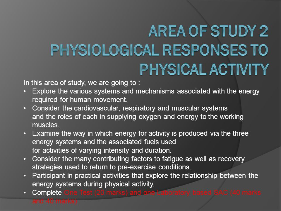 In this area of study, we are going to : Explore the various systems and mechanisms associated with the energy required for human movement. Consider t