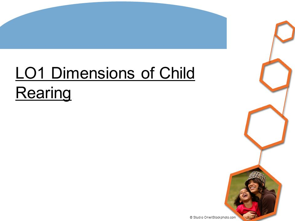 LO1 Dimensions of Child Rearing © Studio One/iStockphoto.com