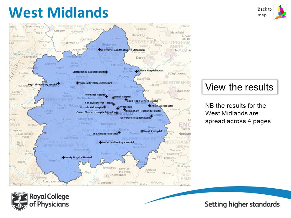West Midlands Back to map View the results NB the results for the West Midlands are spread across 4 pages.