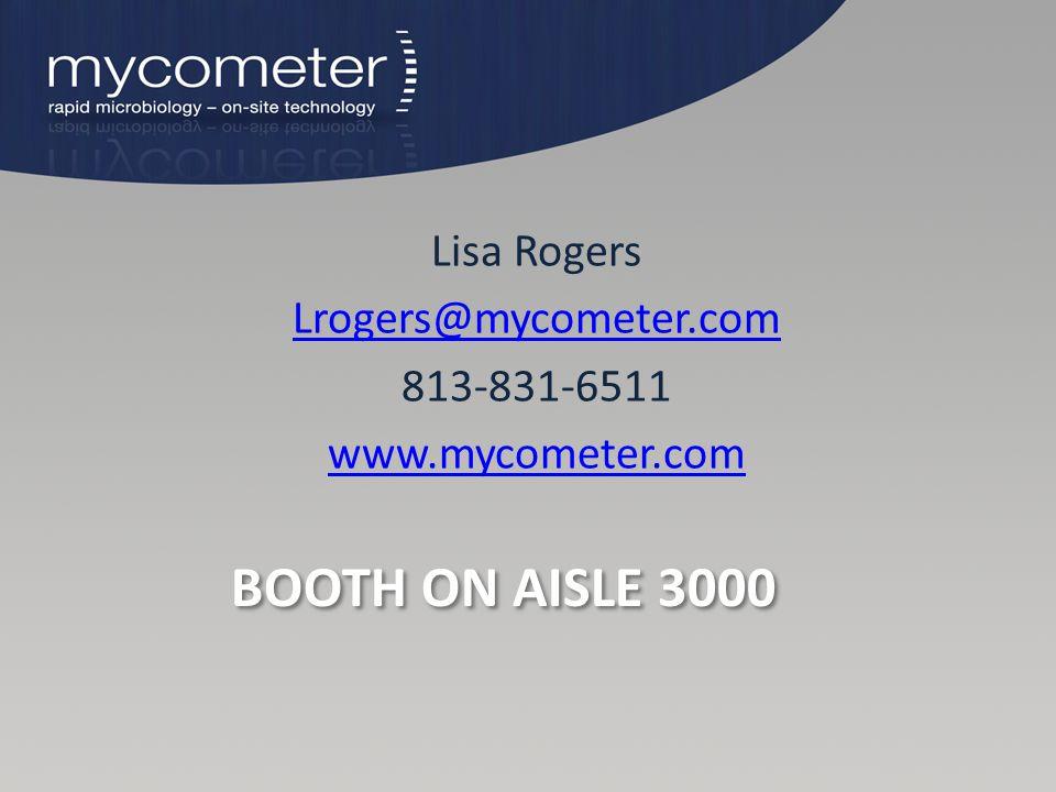 BOOTH ON AISLE 3000 Lisa Rogers Lrogers@mycometer.com 813-831-6511 www.mycometer.com