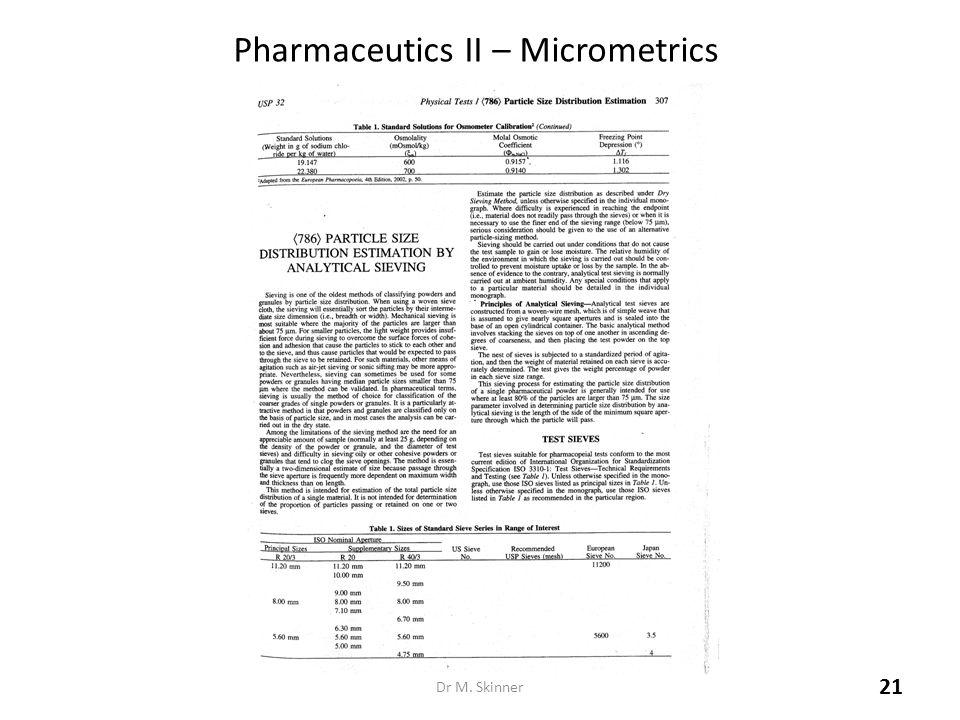 Pharmaceutics II – Micrometrics Dr M. Skinner 21