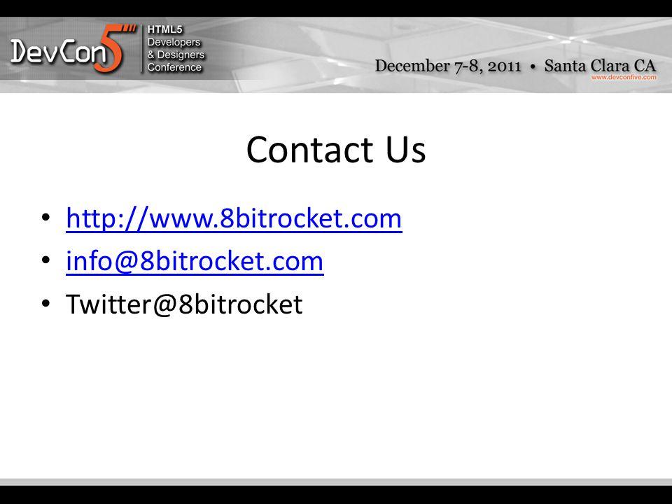 Contact Us http://www.8bitrocket.com info@8bitrocket.com Twitter@8bitrocket