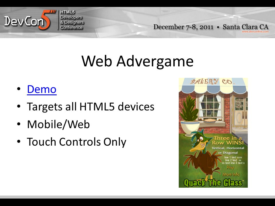 Web Advergame Demo Targets all HTML5 devices Mobile/Web Touch Controls Only