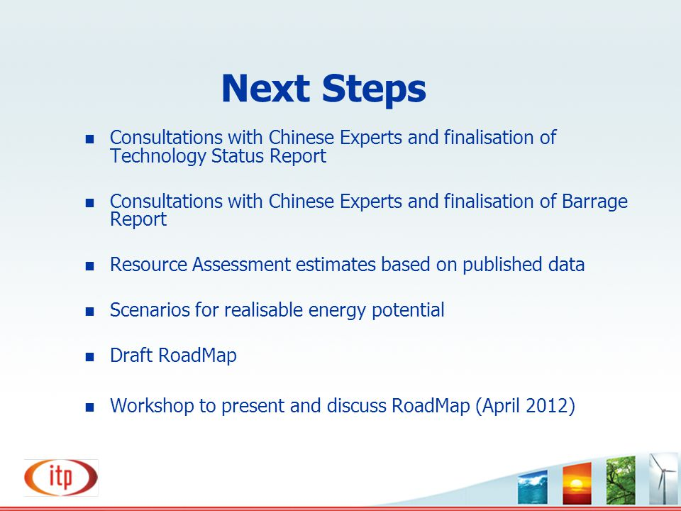 Next Steps Consultations with Chinese Experts and finalisation of Technology Status Report Consultations with Chinese Experts and finalisation of Barr