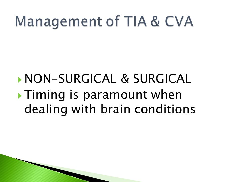  NON-SURGICAL & SURGICAL  Timing is paramount when dealing with brain conditions