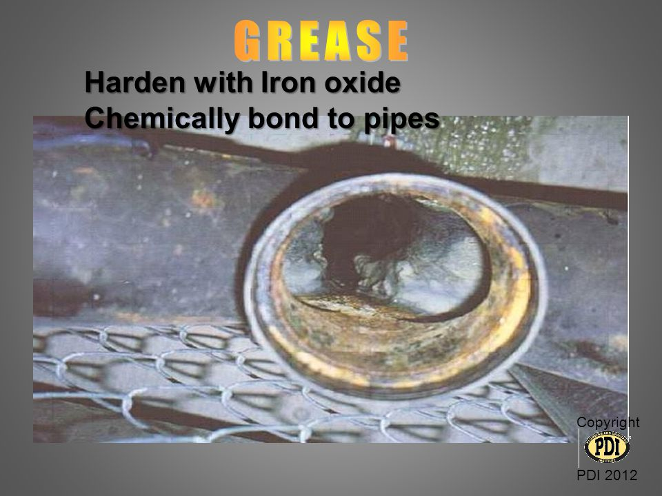 Harden with Iron oxide Chemically bond to pipes Copyright PDI 2012