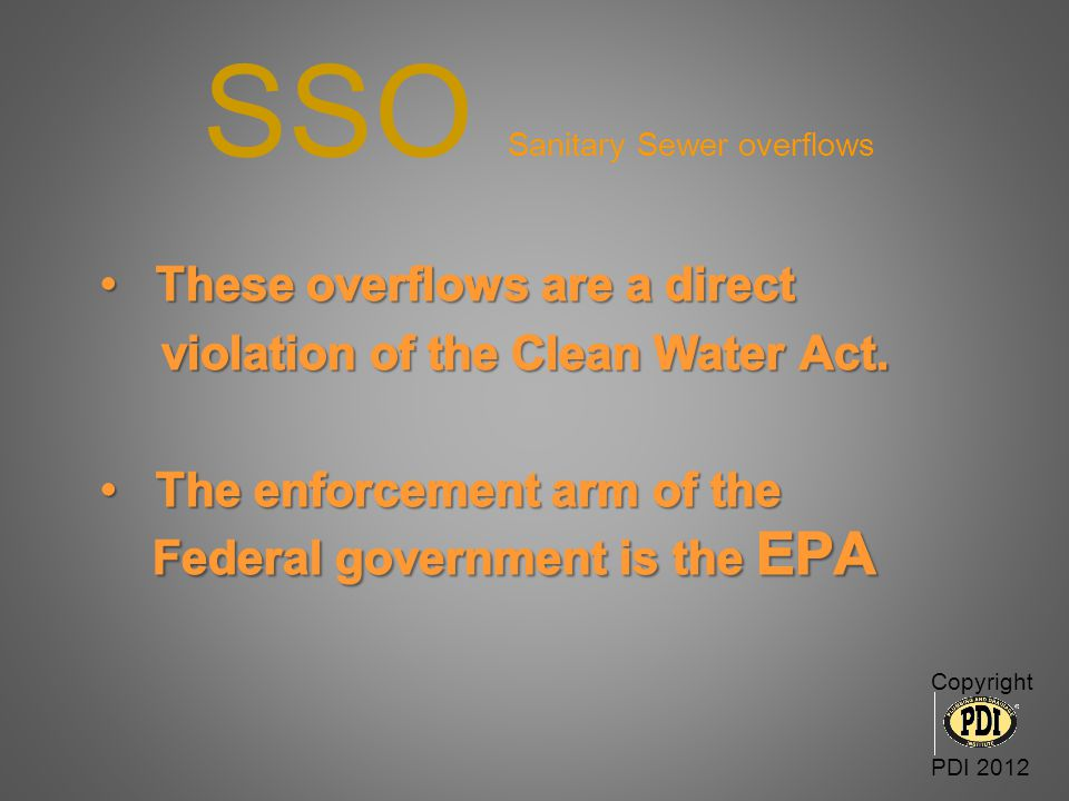 SSO Sanitary Sewer overflows Copyright PDI 2012