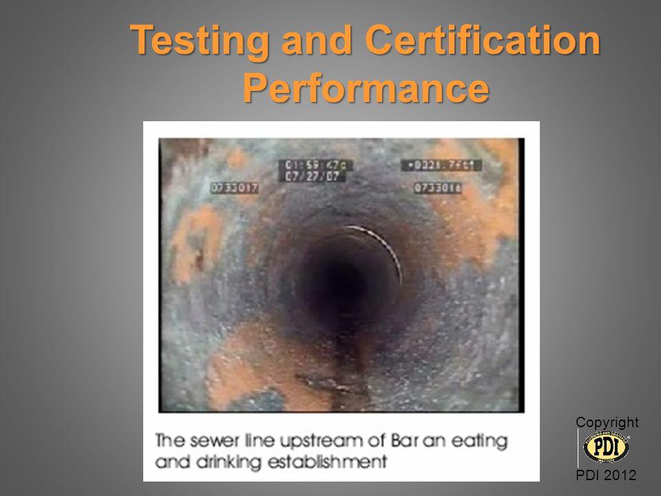 Testing and Certification Testing and Certification Performance Performance Copyright PDI 2012