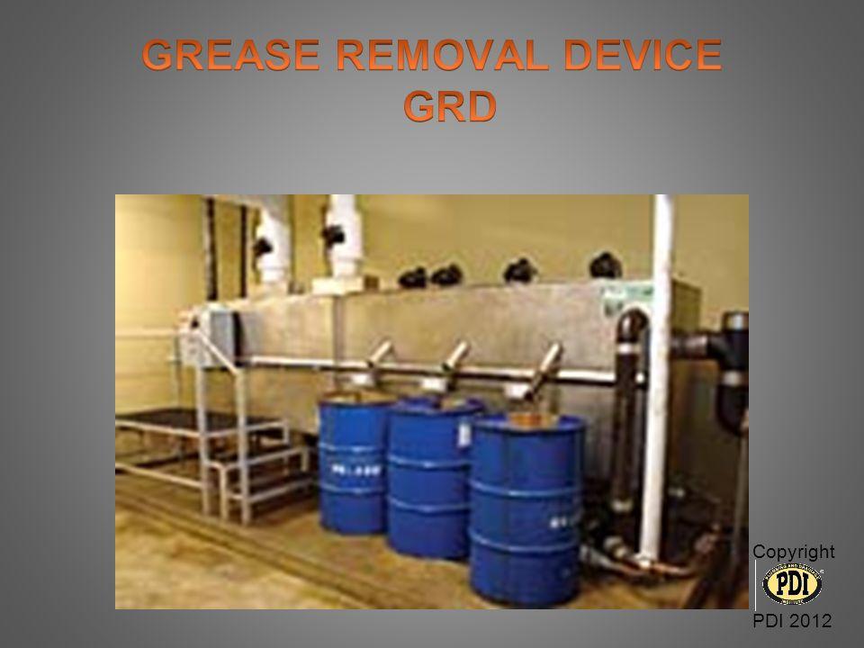 Hydro mechanical grease interceptorHydro mechanical grease interceptor Test PDI G101 Grease separatingTest PDI G101 Grease separating ASME A12.14.4 Grease removalASME A12.14.4 Grease removal 150% Removal of Rated capacity, 10 hours150% Removal of Rated capacity, 10 hours FOG removed, Maximum of 5% waterFOG removed, Maximum of 5% water Copyright PDI 2012