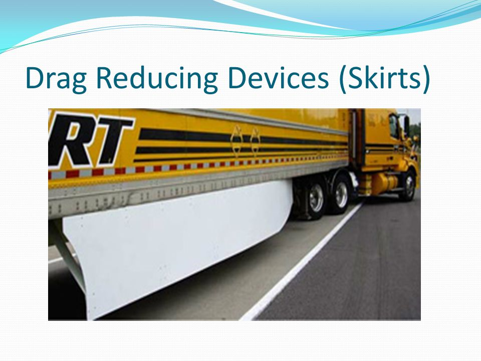 Drag Reducing Devices (Skirts)