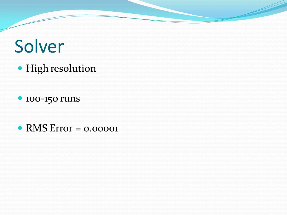 Solver High resolution 100-150 runs RMS Error = 0.00001