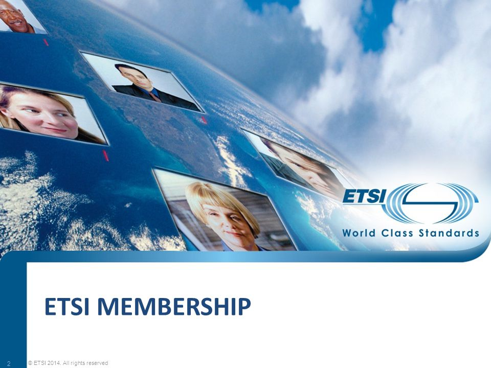 MEMBERSHIP AND FUNDING © ETSI 2014. All rights reserved ETSI Seminar