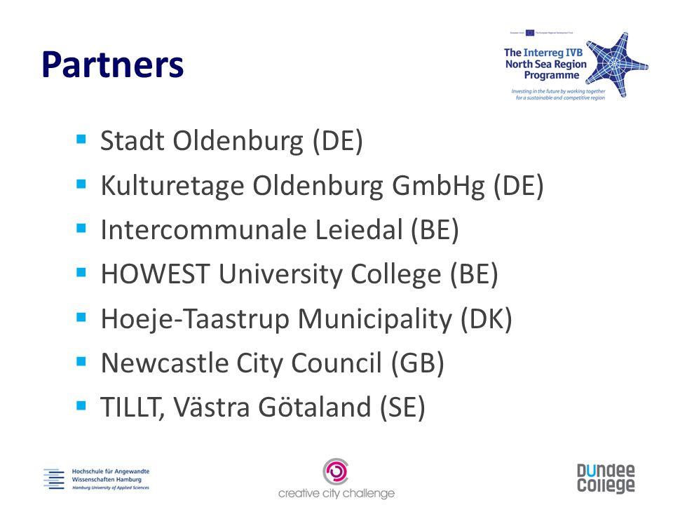 Partners  Stadt Oldenburg (DE)  Kulturetage Oldenburg GmbHg (DE)  Intercommunale Leiedal (BE)  HOWEST University College (BE)  Hoeje-Taastrup Municipality (DK)  Newcastle City Council (GB)  TILLT, Västra Götaland (SE)