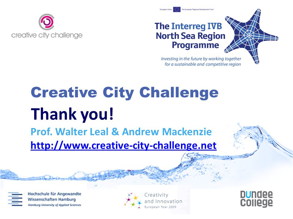 Creative City Challenge Thank you. Prof.