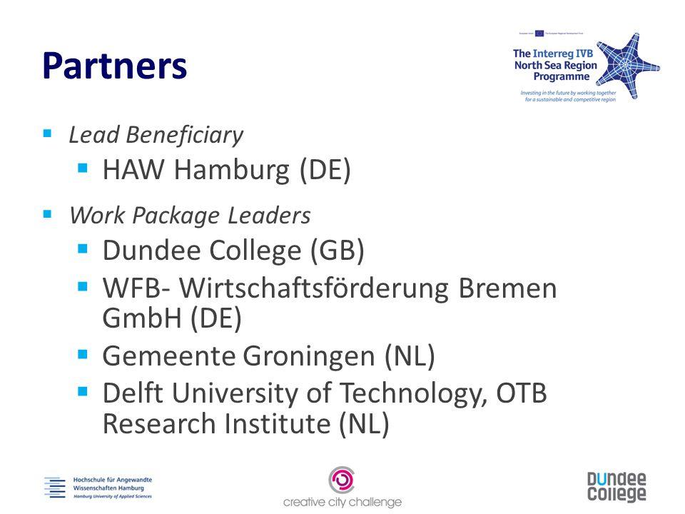 Partners  Lead Beneficiary  HAW Hamburg (DE)  Work Package Leaders  Dundee College (GB)  WFB- Wirtschaftsförderung Bremen GmbH (DE)  Gemeente Groningen (NL)  Delft University of Technology, OTB Research Institute (NL)
