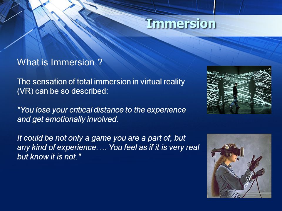 Immersion What is Immersion .