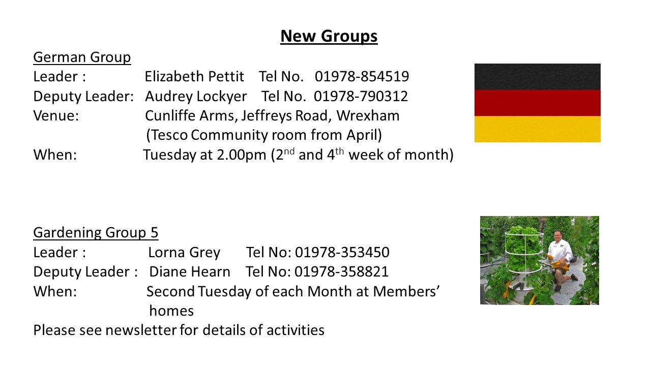 New Groups German Group Leader : Elizabeth Pettit Tel No.