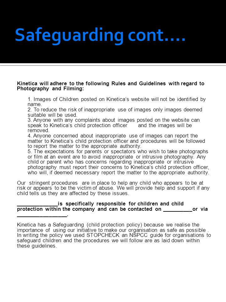 Kinetica will adhere to the following Rules and Guidelines with regard to Photography and Filming: 1.