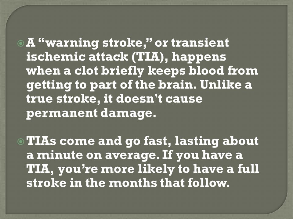 Stroke damage to the right side of your brain could cause weakness on the left side of your body.
