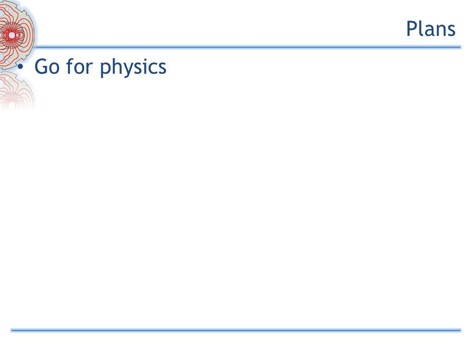 Go for physics Plans