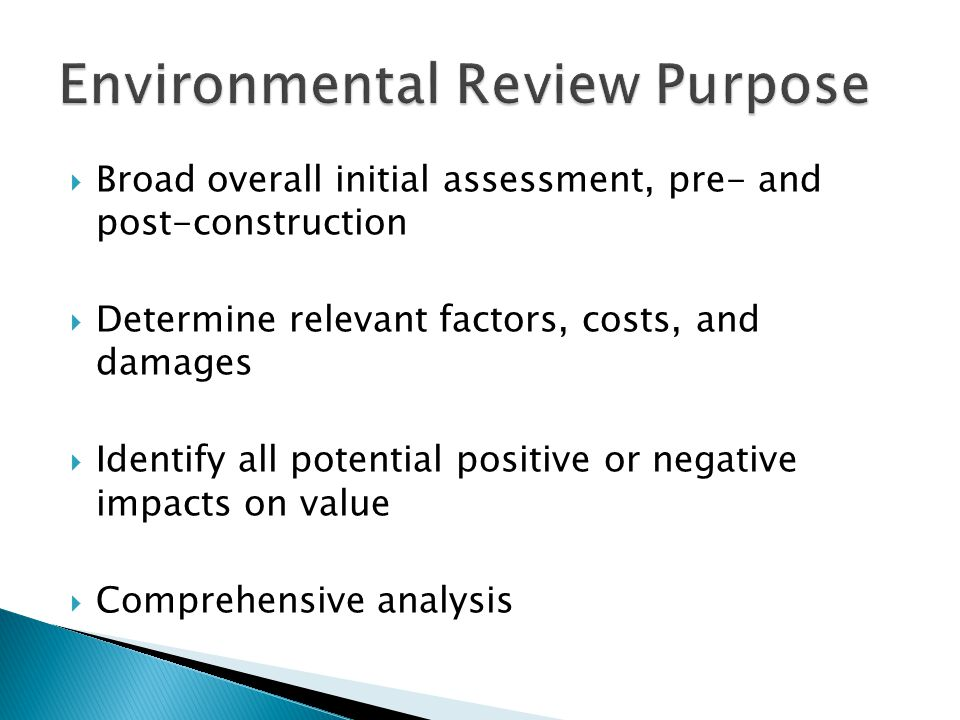  Broad overall initial assessment, pre- and post-construction  Determine relevant factors, costs, and damages  Identify all potential positive or negative impacts on value  Comprehensive analysis