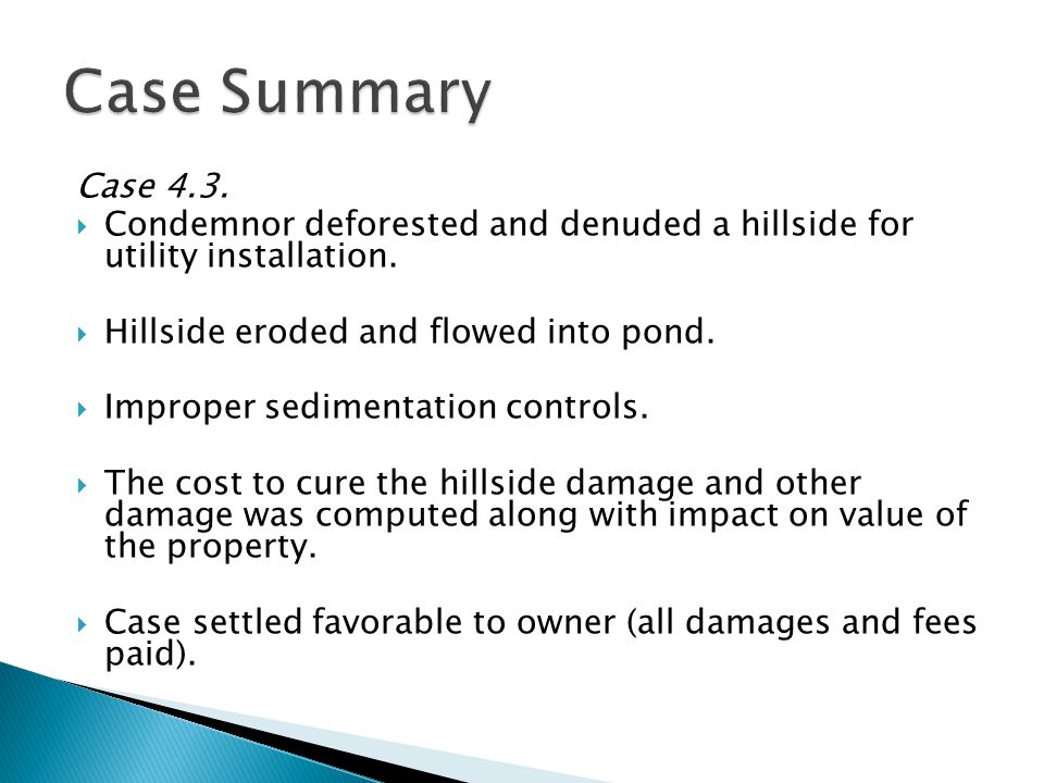 Case 4.3.  Condemnor deforested and denuded a hillside for utility installation.