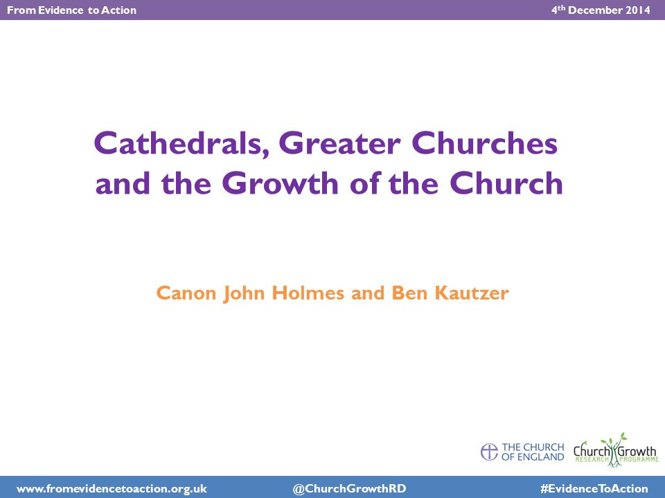 www.churchgrowthresearch.org.uk @ChurchGrowthRD #FiRChurchGrowth Introduction 'This is the place where I first encountered God.