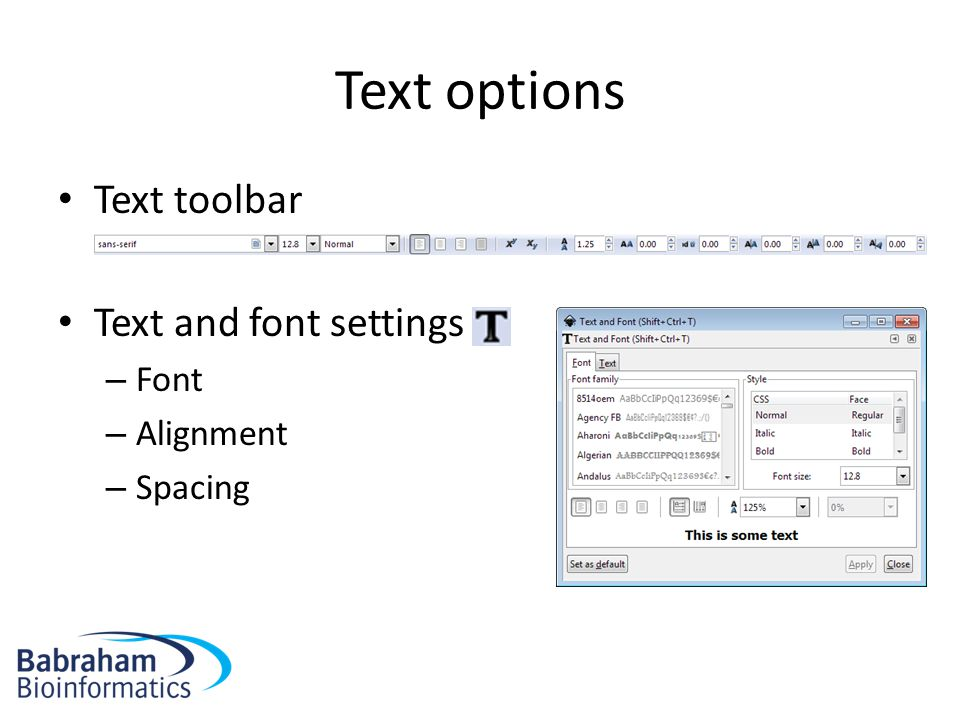 Text options Text toolbar Text and font settings – Font – Alignment – Spacing