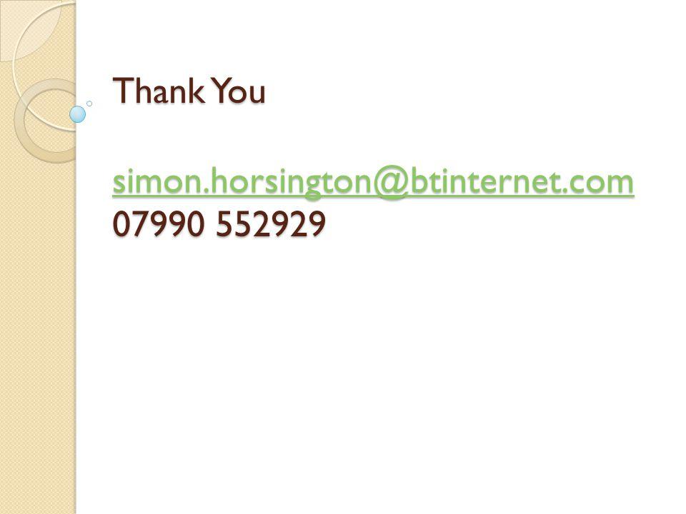 Thank You simon.horsington@btinternet.com 07990 552929 simon.horsington@btinternet.com