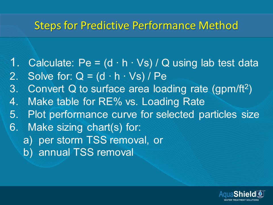 Steps for Predictive Performance Method 1. Calculate: Pe = (d · h · Vs) / Q using lab test data 2.