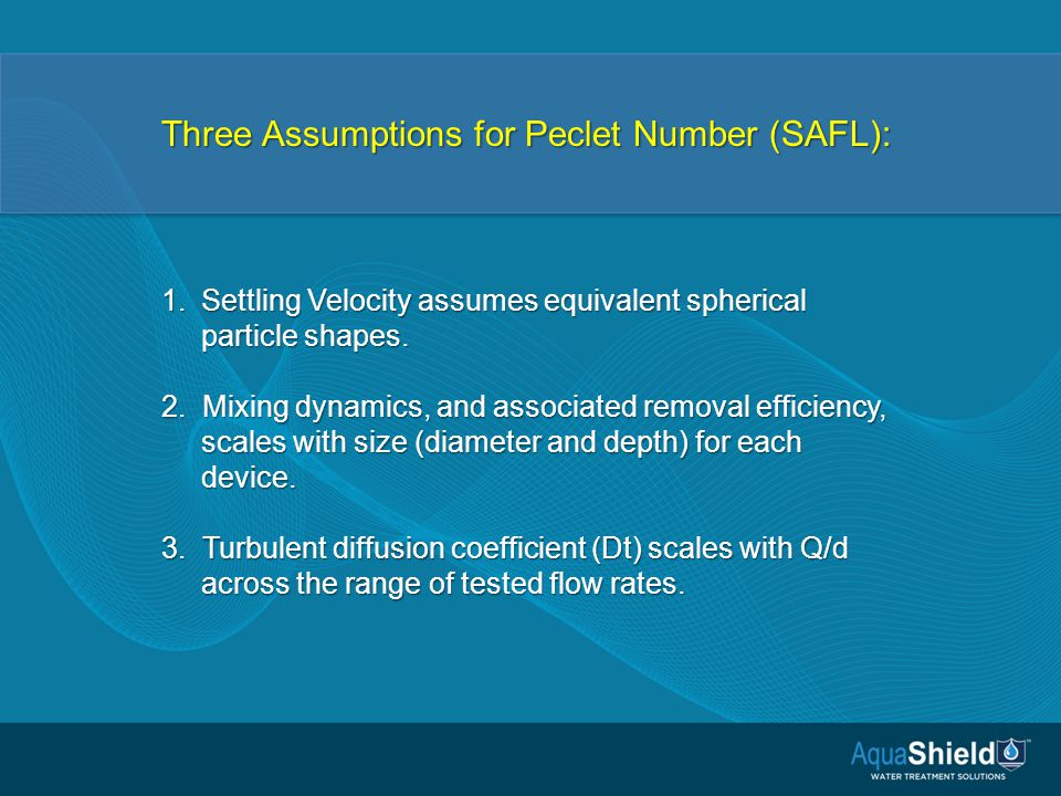 Three Assumptions for Peclet Number (SAFL): 1.Settling Velocity assumes equivalent spherical particle shapes.