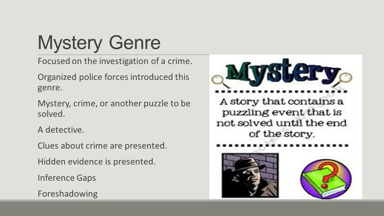 Mystery Genre Focused on the investigation of a crime.