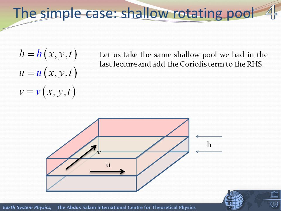 The simple case: shallow rotating pool Let us take the same shallow pool we had in the last lecture and add the Coriolis term to the RHS.