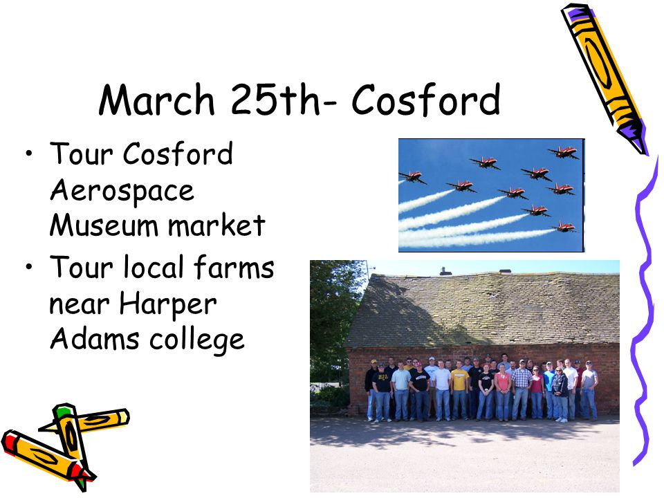 March 25th- Cosford Tour Cosford Aerospace Museum market Tour local farms near Harper Adams college