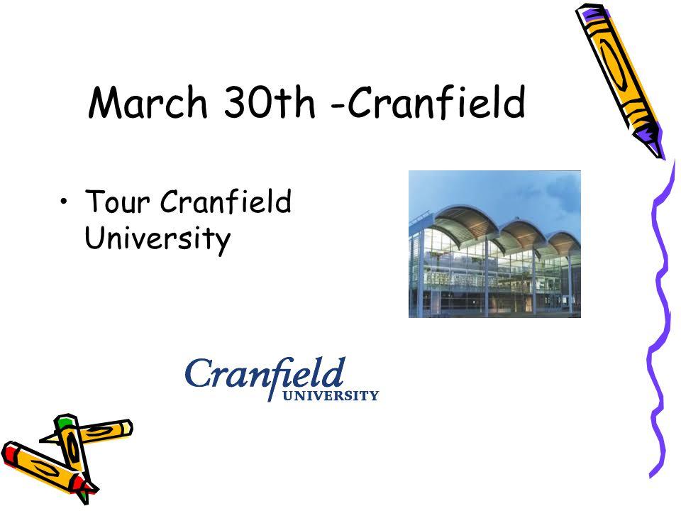 March 30th -Cranfield Tour Cranfield University