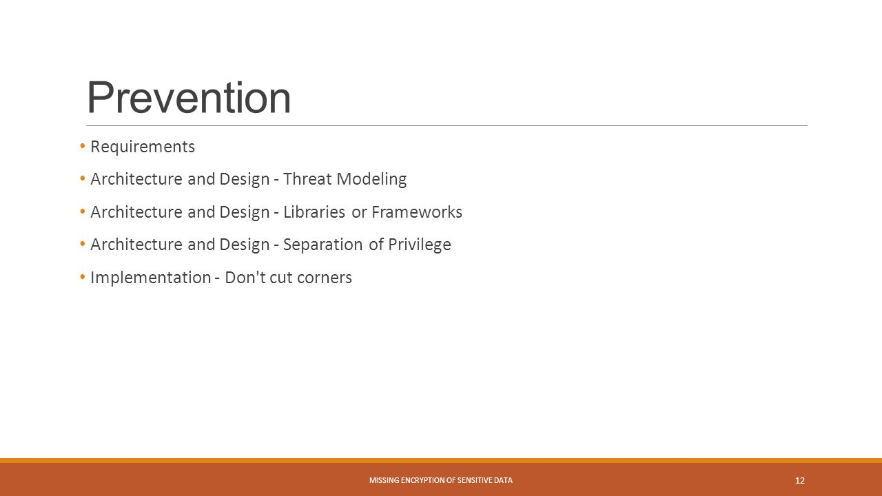Prevention Requirements Architecture and Design - Threat Modeling Architecture and Design - Libraries or Frameworks Architecture and Design - Separati