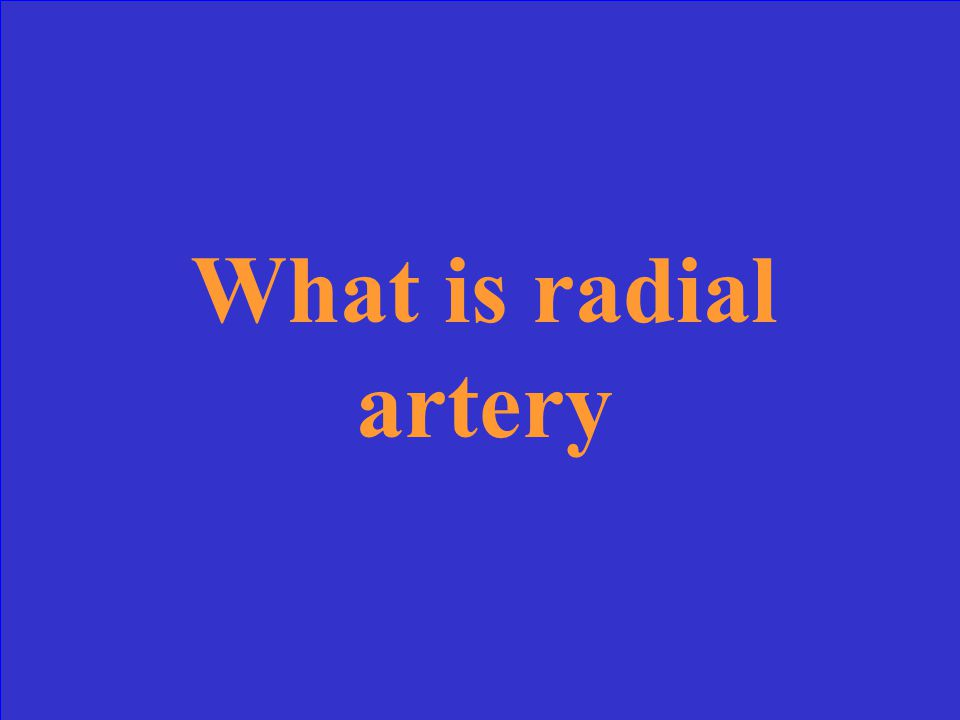 What is radial artery