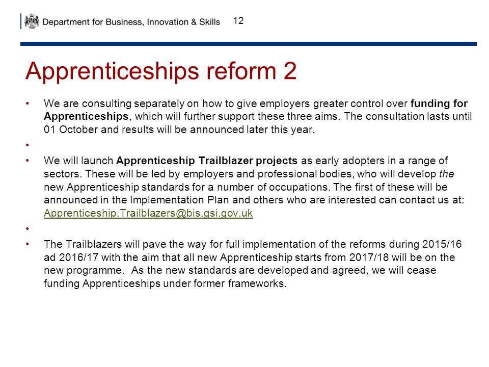 Apprenticeships reform 2 We are consulting separately on how to give employers greater control over funding for Apprenticeships, which will further su