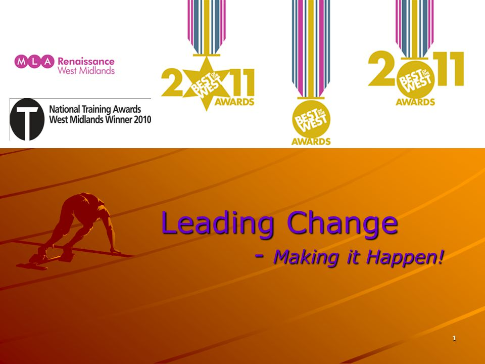1 Leading Change - Making it Happen!