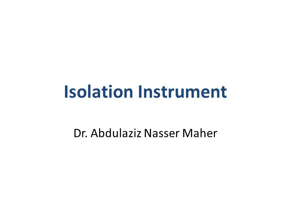 Dr. Abdulaziz Nasser Maher Isolation Instrument