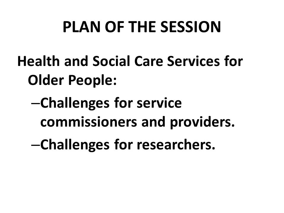 CONTEXT Ageing population.Focus on providing care closer to home .