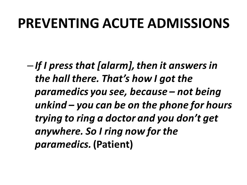 PREVENTING ACUTE ADMISSIONS (2) – I had to go to hospital, really...