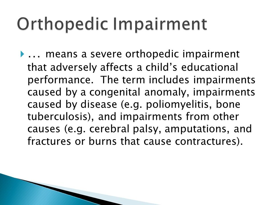  … means a severe orthopedic impairment that adversely affects a child's educational performance.