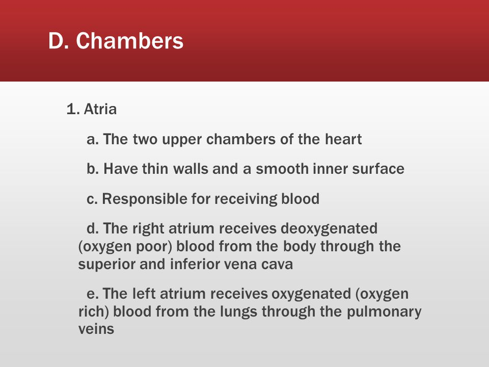 D.Chambers 2. Ventricles a. The two lower chambers of the heart b.
