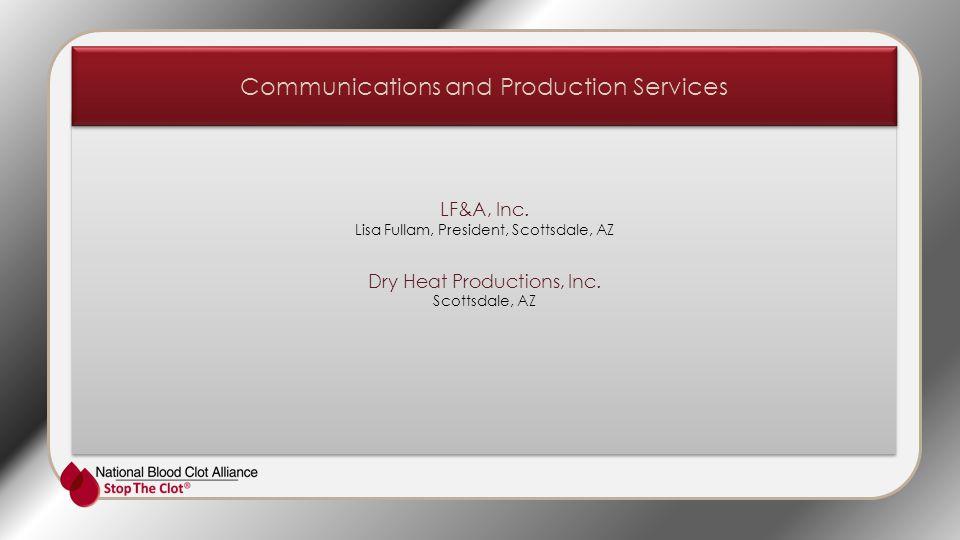 LF&A, Inc. Lisa Fullam, President, Scottsdale, AZ Dry Heat Productions, Inc.