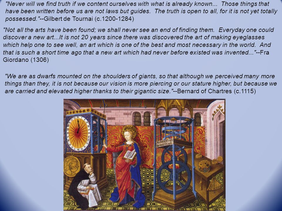 Clocks and clock-like devices even started showing up in medieval art, indicating a more mechanistic view of the universe centuries before Newton's work.