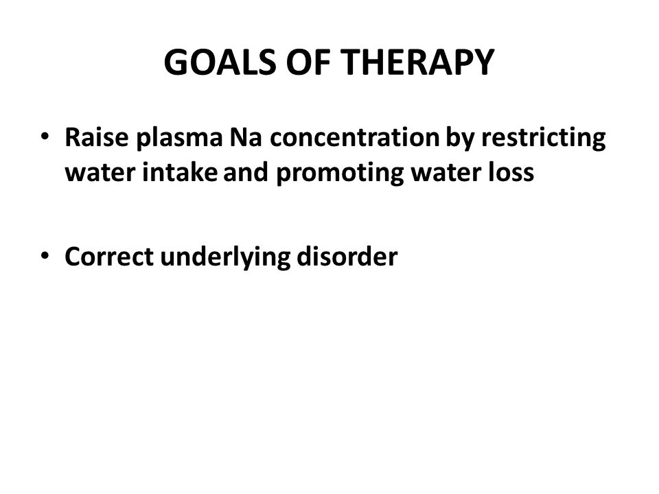 Treatment Strategies Mild asymptomatic hyponatremia – no tx Asymptomatic hyponatremia + ECF volume contraction – Na repletion: isotonic saline Severe symptomatic hyponatremia (<110-115 mmol/L) – altered mental status, seizures – Give hypertonic saline