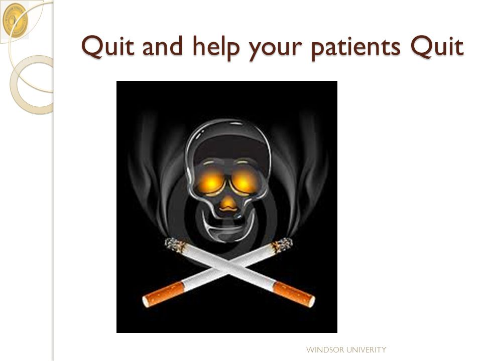 Quit and help your patients Quit WINDSOR UNIVERITY